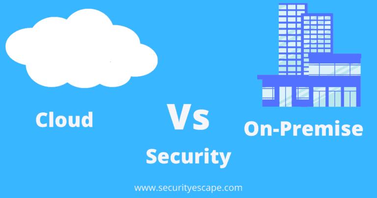 Cloud Vs On-premise security